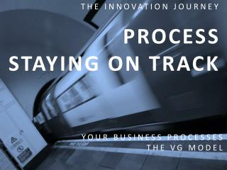 YOUR BUSINESS PROCESSES THE VG MODEL
