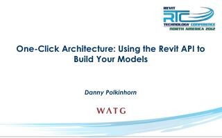 One-Click Architecture: Using the Revit API to Build Your Models