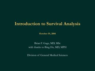 Introduction to Survival Analysis October 19, 2004