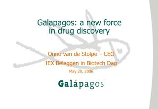 Galapagos: a new force in drug discovery