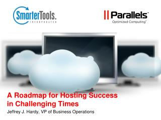 A Roadmap for Hosting Success  in Challenging Times