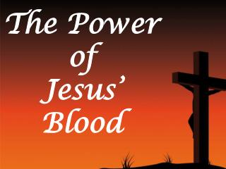 The Power  of Jesus' Blood