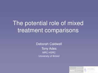 The potential role of mixed treatment comparisons