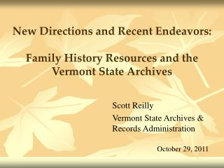 New Directions and Recent Endeavors: Family History Resources and the  Vermont State Archives