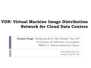 VDN: Virtual Machine Image Distribution Network for Cloud Data Centers