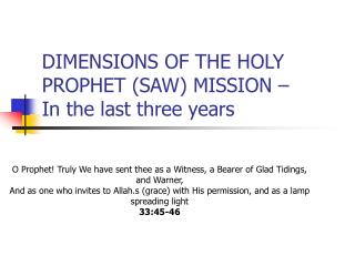 DIMENSIONS OF THE HOLY PROPHET (SAW) MISSION – In the last three years