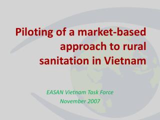 Piloting of a market-based approach to rural sanitation in Vietnam