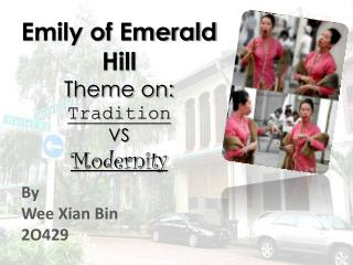 Emily of Emerald Hill Theme on: Tradition VS Modernity