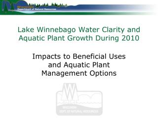 Lake Winnebago Water Clarity and Aquatic Plant Growth During 2010