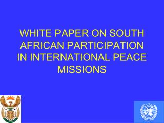 WHITE PAPER ON SOUTH AFRICAN PARTICIPATION IN INTERNATIONAL PEACE MISSIONS