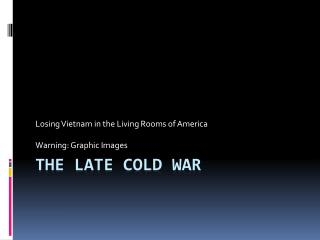 The Late Cold War