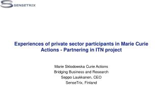 Experiences of private sector participants in Marie Curie Actions - Partnering in ITN  project