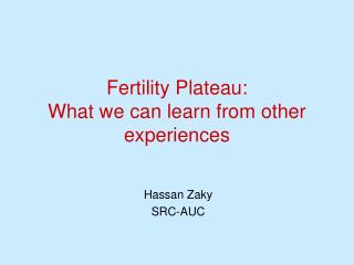 Fertility Plateau:  What we can learn from other experiences
