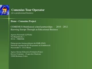 Comenius Tour Operator for a professional business