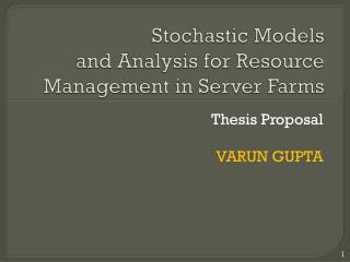 Stochastic Models  and Analysis for Resource Management in Server Farms
