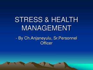 STRESS  HEALTH MANAGEMENT