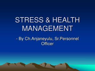 STRESS & HEALTH MANAGEMENT