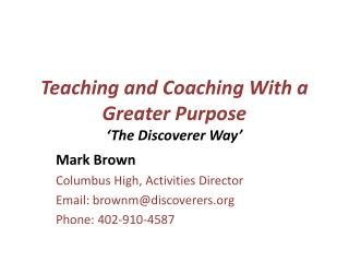 Teaching and Coaching With a Greater Purpose 'The Discoverer Way'