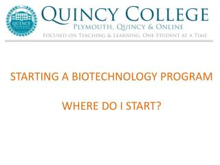 STARTING A BIOTECHNOLOGY PROGRAM WHERE DO I START?
