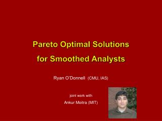 Pareto Optimal Solutions for Smoothed Analysts