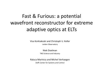 Fast & Furious: a potential wavefront  reconstructor  for extreme adaptive optics at  ELTs