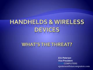 Handhelds & Wireless Devices What's the threat?