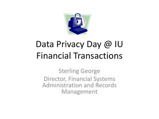 Data Privacy Day @ IU Financial Transactions