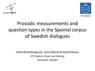 Prosodic measurements and question types in the Spontal corpus of Swedish dialogues