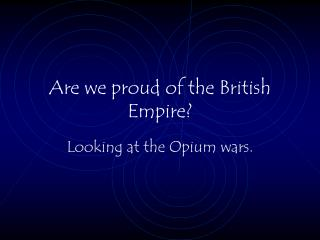 Are we proud of the British Empire?
