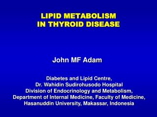 LIPID METABOLISM  IN THYROID DISEASE
