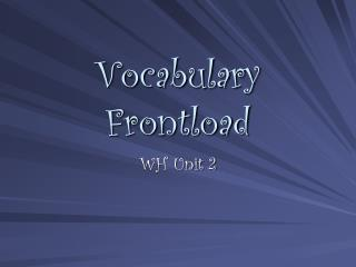 Vocabulary Frontload