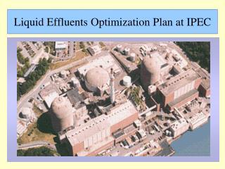 Liquid Effluents Optimization Plan at IPEC