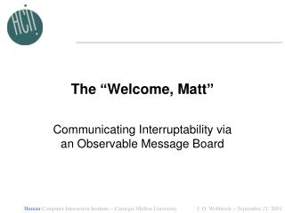 "The ""Welcome, Matt"""