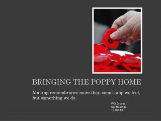 Bringing The Poppy Home