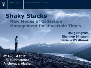 Shaky Stacks New Modes of Collection Management for Uncertain Times