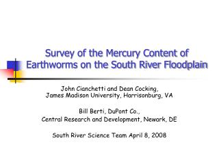 Survey of the Mercury Content of Earthworms on the South River Floodplain