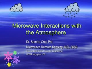 Microwave Interactions with  the Atmosphere