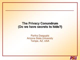 The Privacy Conundrum (Do we have secrets to hide?)