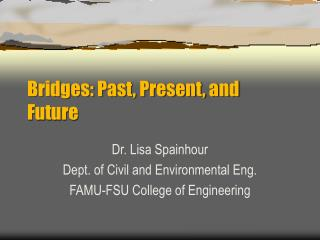 Bridges: Past, Present, and Future
