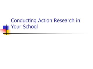 Conducting Action Research in Your School
