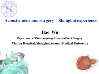 Acoustic neuroma surgery —Shanghai experience