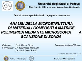 Relatore:       Prof. Enrico Savio Correlatori:   Dr. Francesco Marinello