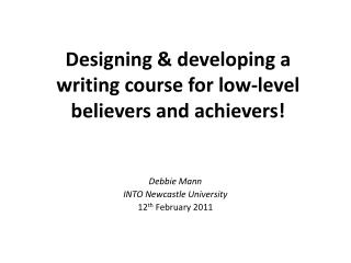 Designing & developing a writing course for low-level believers and achievers!