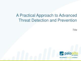 A Practical Approach to Advanced Threat Detection and Prevention