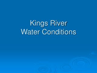Kings River  Water Conditions