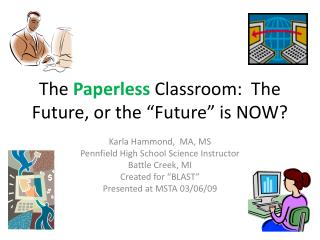 "The  Paperless  Classroom:  The Future, or the ""Future"" is NOW?"