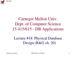 Carnegie Mellon Univ. Dept. of Computer Science 15-415/615 - DB Applications