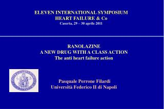 RANOLAZINE A NEW DRUG WITH A CLASS ACTION The anti  heart failure action