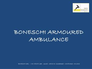 BONESCHI ARMOURED AMBULANCE
