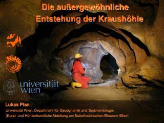 Die außergewöhnliche Entstehung der Kraushöhle